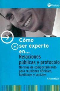 Como ser experto en Relaciones públicas y protocolo – Adolfo Pérez Agustí [ePub & Kindle]