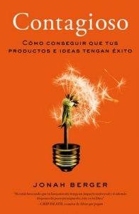 Contagioso: Cómo conseguir que tus productos e ideas tengan éxito – Jonah Berger, Jorge Paredes [ePub & Kindle]