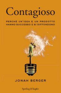 Contagioso: Perchè un'idea e un prodotto hanno successo e si diffondono – Jonah Berger [ePub & Kindle] [Italian]