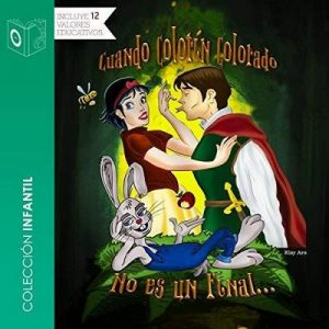 Cuando colorín colorado – Carlos Bahos [Narrado por Pablo Lopez] [Audiolibro] [Español]