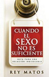 Cuando el Sexo no es Suficiente – Rey Matos [ePub & Kindle]