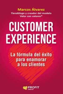 Customer Experience: La fórmula del éxito para enamorar a los clientes – Marcos Álvarez [ePub & Kindle]