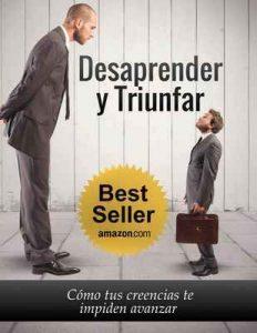 Desaprender y Triunfar: Cómo tus creencias te impiden avanzar – Marcela Gimenez, Alfredo Miceli [ePub & Kindle]