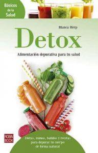 Detox: Alimentación depurativa para tu salud: Dietas, zumos, batidos y recetas para depurar tu cuerpo de forma natural (Básicos de la Salud) – Blanca Herp [ePub & Kindle]