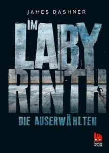 Die Auserwählten – Im Labyrinth: Maze Runner 1 (Die Auserwählten – Maze Runner) – James Dashner, Anke Caroline Burger [ePub & Kindle] [German]