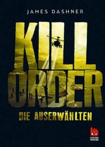 Die Auserwählten – Kill Order: Das Prequel zur Maze Runner-Trilogie (Die Auserwählten – Maze Runner) – James Dashner, Katharina Hinderer [ePub & Kindle] [German]
