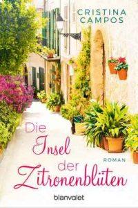 Die Insel der Zitronenblüten Roman – Cristina Campos, Michaela Meßner [ePub & Kindle] [German]