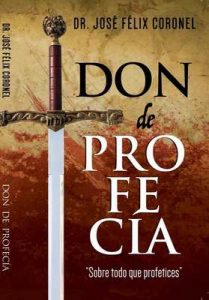 "Don de Profecia : ""Sobre todo que profetices"" – Jose Felix Coronel [ePub & Kindle]"