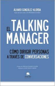 El Talking Manager: Cómo dirigir personas a través de conversaciones – Alvaro González-Alorda [ePub & Kindle]