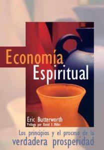 Economía Espiritual: Los principios y el proceso de la verdadera prosperida – Eric Butterworth [ePub & Kindle]