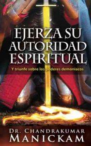 Ejerza su autoridad espiritual – Chandrakumar Manickam, MIguel Peñaloza, Rogelio Díaz Díaz [ePub & Kindle]