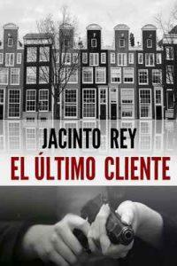 El último cliente (Inspectora Cristina Molen nº 1) – Jacinto Rey [ePub & Kindle]