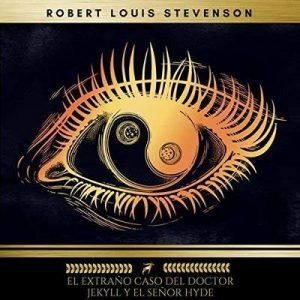 El Extraño Caso del Doctor Jekyll y el Señor Hyde – Robert Louis Stevenson [Narrado por Ramón Ayala] [Audiolibro] [Español]