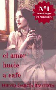 El amor huele a café – Nieves García Bautista, Laura Moreno Bango [ePub & Kindle]