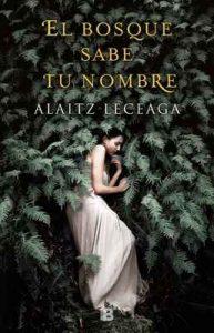 El bosque sabe tu nombre – Alaitz Leceaga [ePub & Kindle]