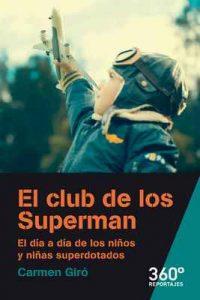 El club de los Superman. El día a día de los niños y niñas superdotados (Reportajes 360) – Carmen Giró [ePub & Kindle]