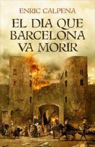 El dia que Barcelona va morir – Enric Calpena [ePub & Kindle] [Catalán]