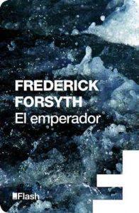 El emperador – Frederick Forsyth [ePub & Kindle]
