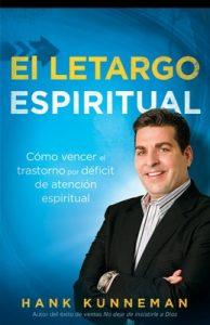 El letargo espiritual: Cómo vencer el trastorno por déficit de atención espiritual – Hank Kunneman [ePub & Kindle]