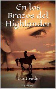 En los Brazos del Highlander: Cautivada – Iris Vermeil [ePub & Kindle]