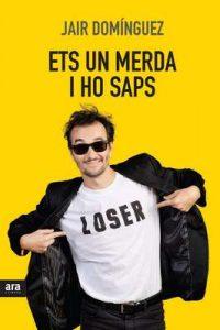 Ets un merda, i ho saps – Jair Domínguez Torregrossa [ePub & Kindle] [Catalán]