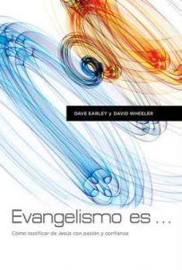 Evangelismo Es – Dave Earley, David Wheeler [ePub & Kindle]