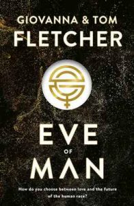 Eve of Man: Eve of Man Trilogy, Book 1 – Tom Fletcher, Giovanna Fletcher [ePub & Kindle] [English]