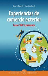Experiencias de comercio exterior Casos 100 % peruanos – Diana Linklater M., Óscar Osterling M. [ePub & Kindle]
