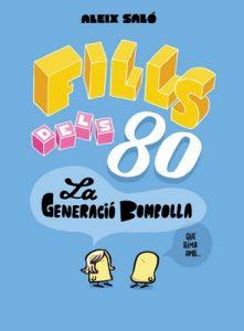 Fills dels 80: La generació bombolla – Aleix Saló [ePub & Kindle] [Catalán]