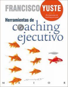 Herramientas de coaching ejecutivo (Serendipity Maior) – Francisco Yuste Pausa [ePub & Kindle]