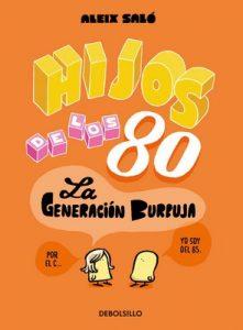 Hijos de los 80: La generación burbuja – Aleix Saló [ePub & Kindle]