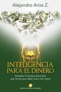 Inteligencia para el dinero: Amables finanzas personales que tienes que saber para vivir mejor – Alejandro Ariza Zárate [ePub & Kindle]