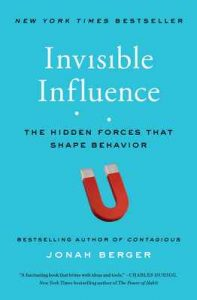 Invisible Influence: The Hidden Forces that Shape Behavior – Jonah Berger [ePub & Kindle] [English]