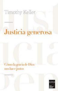 Justicia generosa: Cómo la gracia de Dios nos hace justos – Timothy Keller [ePub & Kindle]