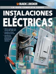 La Guia Completa sobre Instalaciones Electricas (Black & Decker Complete Guide) – Editors of CPi [ePub & Kindle]
