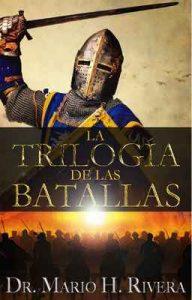 La Trilogía de las Batallas – Mario H. Rivera [ePub & Kindle]