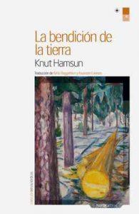 La bendición de la tierra (Letras Nórdicas nº 42) – Knut Hamsun, Kirsti Baggethun [ePub & Kindle]