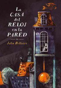 La casa del reloj en la pared (Los casos de Lewis Barnavelt 1) – John Bellairs [ePub & Kindle]