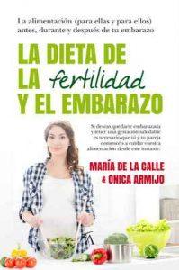 La dieta de la fertilidad y el embarazo (Cocina, dietética y nutrición) – Onica Armijo Suárez, María de la Calle Fernández Miranda [ePub & Kindle]