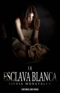 La esclava blanca – Silvia Moratalla [ePub & Kindle]