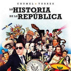 La historia de la república – Chumel Torres [Narrado por Chumel Torres] [Audiolibro] [Español]