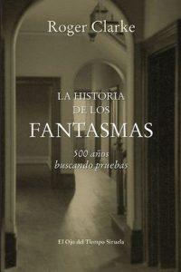 La historia de los fantasmas (El Ojo del Tiempo) – Roger Clarke, Julio Hermoso [ePub & Kindle]
