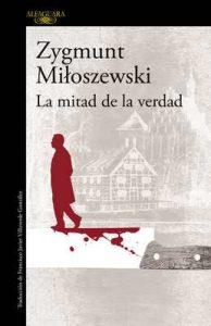 La mitad de la verdad (Un caso del fiscal Szacki 2) – Zygmunt Miloszewski [ePub & Kindle]