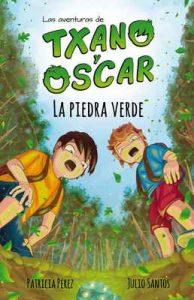 La piedra verde: Libro infantil ilustrado (7-12 años) (Las aventuras de Txano y Óscar) – Julio Santos García, Patricia Pérez Redondo [ePub & Kindle]