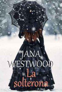 La solterona – Jana Westwood [ePub & Kindle]
