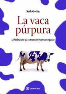 La vaca púrpura: Diferénciate para transformar tu negocio – Seth Godin [ePub & Kindle]