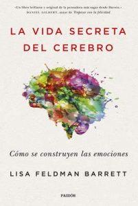 La vida secreta del cerebro: Cómo se construyen las emociones – Lisa Feldman Barrett, Genís Sánchez Barberán [ePub & Kindle]