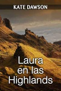 Laura en las Highlands (Julia y amigas nº 2) – Kate Dawson [ePub & Kindle]