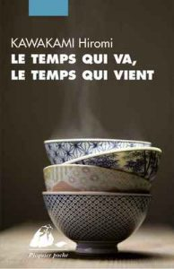 Le temps qui va, le temps qui vient (Picquier poche) – Hiromi Kawakami, Elisabeth Suetsugu [ePub & Kindle] [French]