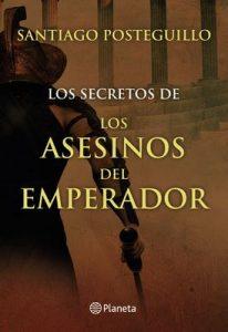Los secretos de los asesinos del emperador – Santiago Posteguillo [ePub & Kindle]